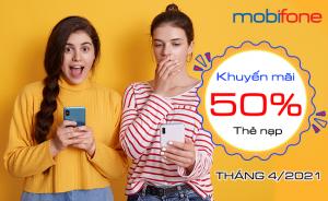 lich khuyen mai 50 the nap mobifone thang 4 2021